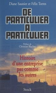 Diane Saunier et Félix Torres - De particulier à particulier - Histoire d'une entreprise pas comme les autres.
