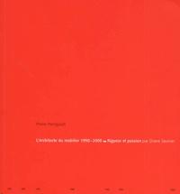 Diane Saunier - Pierre Perrigault, l'architecte du mobilier 1950-2000. - Rigueur et passion.