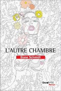 Diane Schmidt - L'autre chambre.