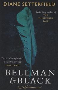 Diane Setterfield - Bellman & Black.
