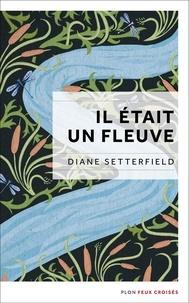 Diane Setterfield - Il était un fleuve.