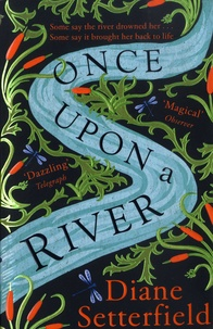 Diane Setterfield - Once Upon a River.