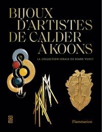Diane Venet et Olivier Gabet - Bijoux d'artistes de Calder à Jeff Koons - La collection idéale de Diane Venet.