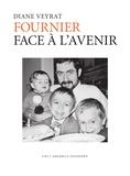 Diane Veyrat - Fournier, face à l'avenir.