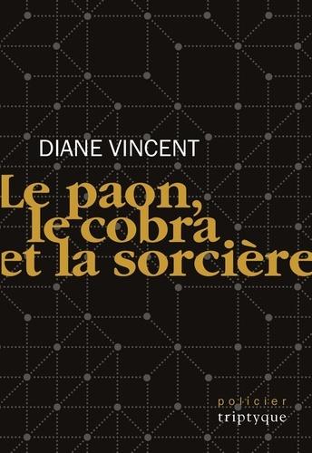 Diane Vincent - Le paon, le cobra et la sorcière.