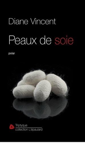 Diane Vincent - Peaux de soie.