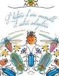 Dianna Hutts Aston et Sylvia Long - L'histoire d'une coccinelle et autres coléoptères.