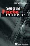 Dianne Casoni et Louis Brunet - Comprendre l'acte terroriste.