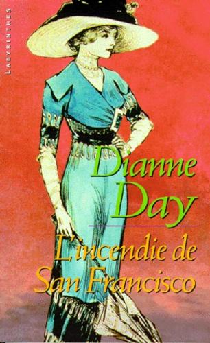 Dianne Day - L'incendie de San Francisco.