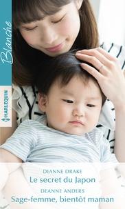 Dianne Drake et Deanne Anders - Le secret du Japon - Sage-femme, bientôt maman.