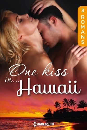 One kiss in... Hawaï. 3 romans