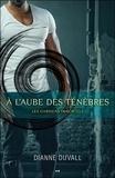 Dianne Duvall - Les gardiens immortels Tome 1 : A l'aube des ténèbres.