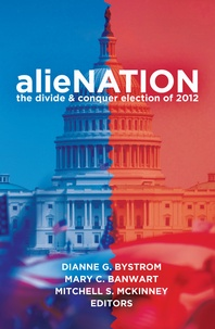 Dianne g. Bystrom et Mitchell s. Mckinney - alieNATION - The Divide & Conquer Election of 2012.