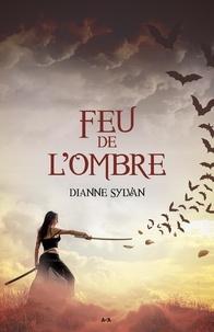 Dianne Sylvan - Le Monde de l'Ombre  : Feu de l'Ombre.