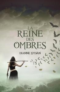 Dianne Sylvan - Le Monde de l'Ombre  : La Reine des ombres, tome 1.
