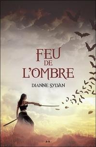 Dianne Sylvan - Le Monde de l'Ombre Tome 2 : Feu de l'ombre.