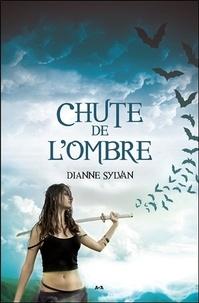 Dianne Sylvan - Le Monde de l'Ombre Tome 3 : Chute de l'Ombre.