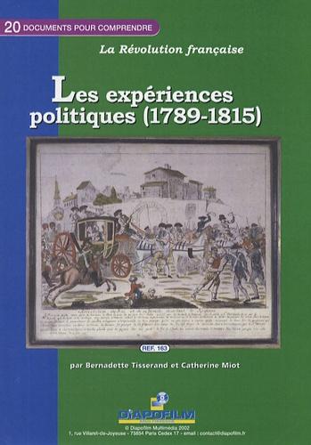 Catherine Miot et Bernadette Tisserand - Les expériences politiques (1789-1815).