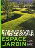 Diarmuid Gavin et Terence Conran - Espace jardin - Le livre du design de jardin pour le XXIe siècle.