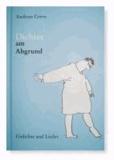 Dichter am Abgrund - Gedichte und Lieder.