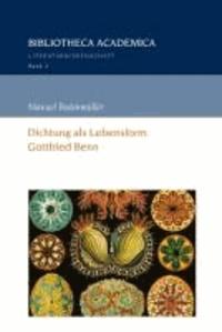 Dichtung als Lebensform: Gottfried Benn.