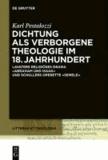 """Dichtung als verborgene Theologie im 18. Jahrhundert - Lavaters religiöses Drama """"Abraham und Isaak"""" und Schillers Operette """"Semele""""."""