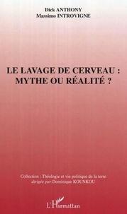 Dick Anthony - Le lavage de cerveau : mythe ou réalité ?.