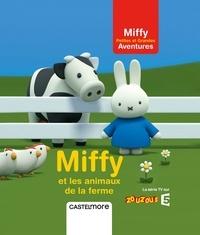 Dick Bruna - Miffy et les animaux de la ferme.