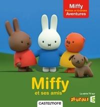 Dick Bruna - Miffy et ses amis.