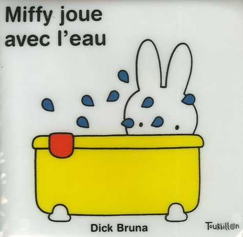 Dick Bruna - Miffy joue avec l'eau - Livre-bain.