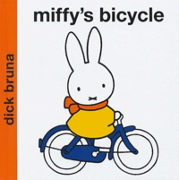 Dick Bruna - Miffy's Bicycle.