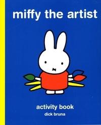 Dick Bruna - Miffy the artist : art activity book.