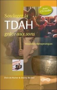 Dick de Ruiter et Danny Becher - Soulager la TDAH grâce aux sons - Nouvelles perspectives thérapeutiques. 1 CD audio