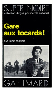 Dick Francis - Gare aux tocards !.