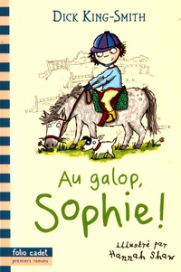 Dick King-Smith - Au galop, Sophie !.
