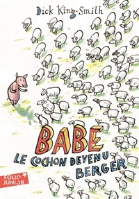Dick King-Smith - Babe le cochon devenu berger.