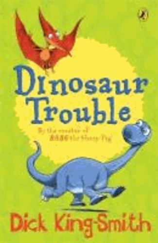 Dick King-Smith - Dinosaur Trouble.