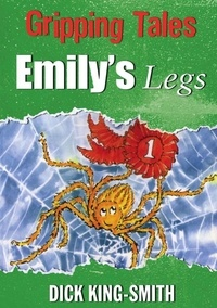 Dick King-Smith - Emily's Legs - Gripping Tales.