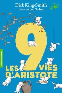 Dick King-Smith et Bob Graham - Les 9 vies d'Aristote.