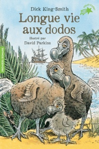 Dick King-Smith - Longue vie aux dodos.