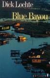 Dick Lochte - Blue bayou.