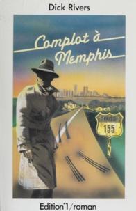 Dick Rivers et Brice Couturier - Complot à Memphis.