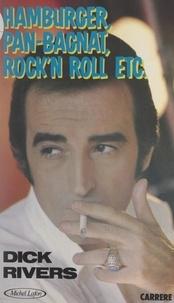 Dick Rivers - Hamburger, pan-bagnat, rock'n roll, etc..