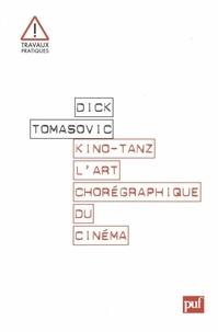 Dick Tomasovic - Kino-Tanz - L'art chorégraphique du cinéma.