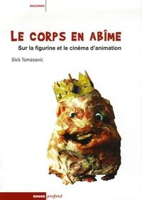 Le corps en abîme - Sur la figurine et le cinéma danimation.pdf
