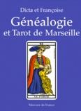 Dicta et  Françoise - Généalogie et tarot de Marseille.