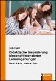 Didaktische Inszenierung binnendifferenzierter Lernumgebungen - Theorie - Empirie - Konzepte - Praxis.