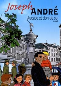 Joseph André - Audace et don de soi.pdf
