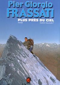 Didgé et Marie Malcurat - Pier Giorgio Frassati - Plus près du ciel.