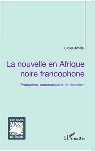 La nouvelle en Afrique noire francophone - Production, communication et réception.pdf